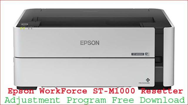 Epson WorkForce ST-M1000 Resetter - Adjustment Program Free Download