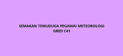 Semakan Temuduga Pegawai Meteorologi Gred C41