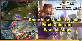 Drone View Mobile Legends Patch Guinevere Work All Map