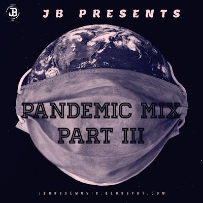JB - PANDEMIC MIX PART III