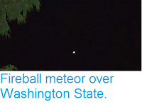 http://sciencythoughts.blogspot.co.uk/2017/07/fireball-meteor-over-washington-state.html