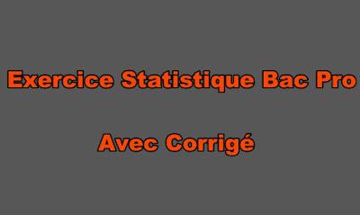 Exercice Statistique Bac Pro Avec Corrigé
