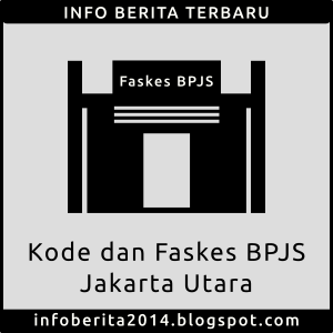 Kode dan Faskes BPJS Kesehatan Jakarta Utara