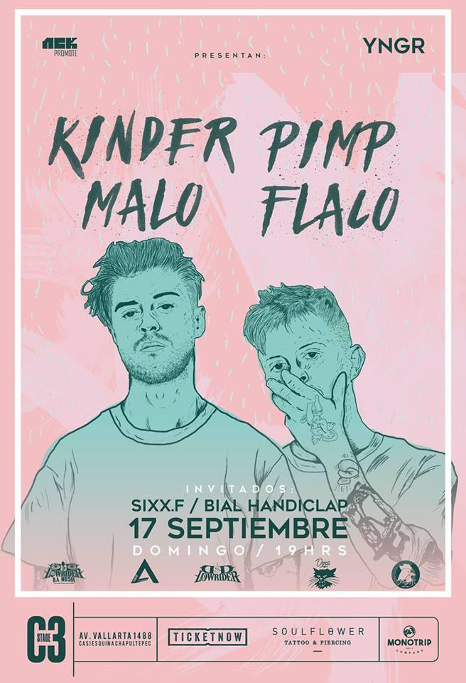 Kinder Malo + Pimp Flaco