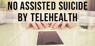 Major corporations creating Telehealth empires. Say NO to Assisted Suicide by Telehealth