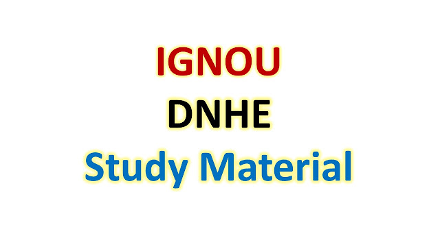 IGNOU DNHE Study Material