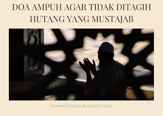 Doa Ampuh Agar Tidak Ditagih Hutang Yang Mustajab