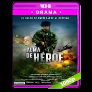 Alma de Héroe (2019) WEB-DL 1080p Latino