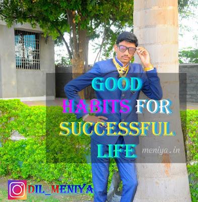 Good Habit For Successful Life - dil_meniya