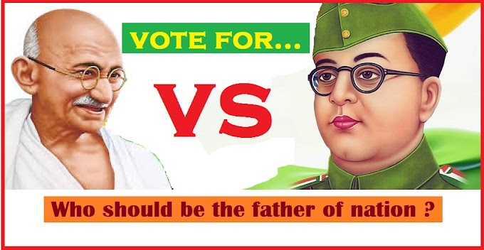 Who should be the father of  nation? Mahatma Gandhi or Netaji Subhas Chandra Bose ? vote for