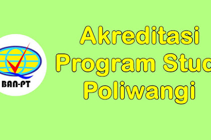 Akreditasi Program Studi (Prodi) Poliwangi