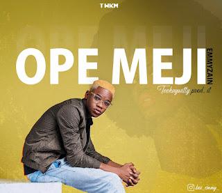 MUSIC: Emmzain - Ope Meji