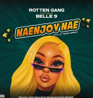 Download Audio  | Rotten Gang Ft Belle 9 – Naenjoy Nae mp3