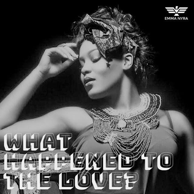 "Music: Emma Nyra – ""What Happened To Love"""