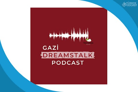Gazi Dreamstalk Podcast