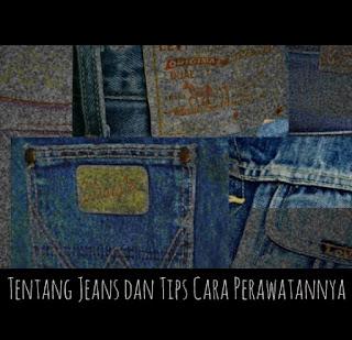Tentang Jeans dan Tips Cara Perawatannya