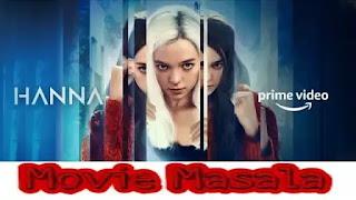 Hanna Season 2 Amazon Original story Star Cast Crew Review