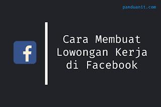 Cara Membuat Lowongan Kerja di Facebook