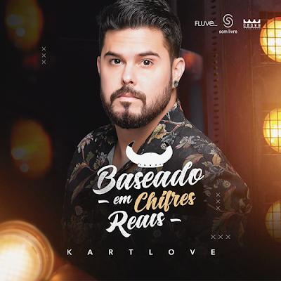 Kart Love - EP -  Baseados em Chifres Reais - Novembro - 2019