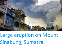 https://sciencythoughts.blogspot.com/2019/06/large-eruption-on-mount-sinabung-sumatra.html