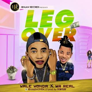 Wale Wonder ft Mr Real - Leg Over (prod. by Tobylee)