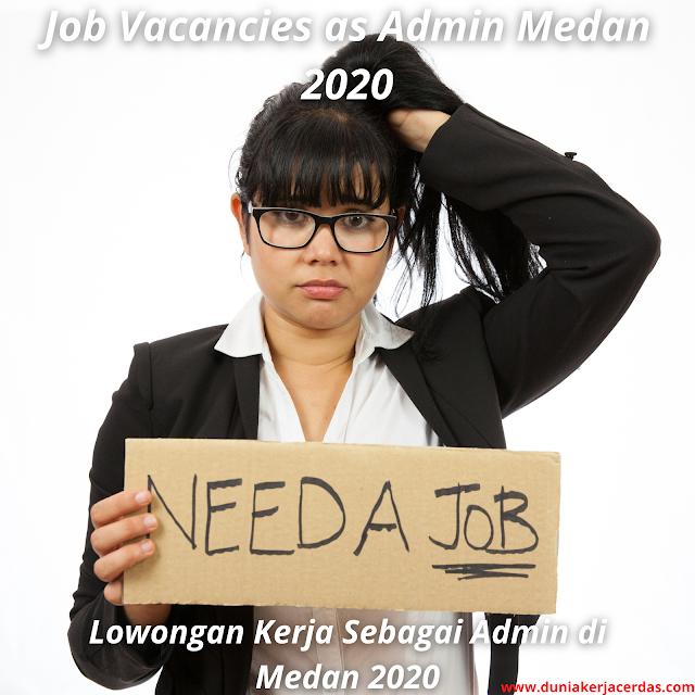 Job Vacancies as Admin Medan 2020