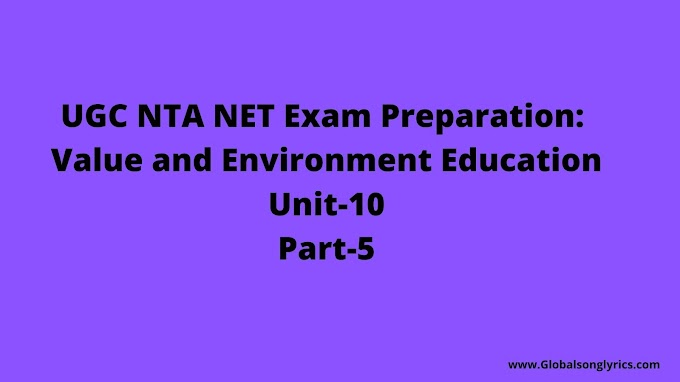 UGC NTA NET Exam Preparation: Value and Environment Education|Unit-10|Part-5|