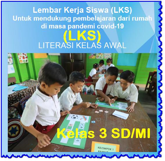 INOVASI Lembar Kerja Siswa (LKS) Kelas 3 SD/MI Literasi Kelas Awal
