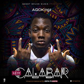 MUSIC: Agokingz - New Calabar   @iamagoking