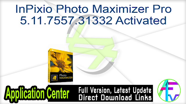 InPixio Photo Maximizer Pro 5.11.7557.31332 Activated