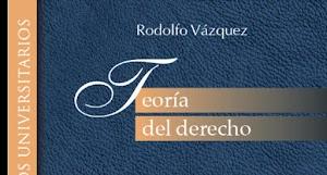 Teoría del derecho de Rodolfo Vazquez pdf gratis