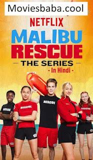 Malibu Rescue: The Series (2019) Season 1 Complete Web Series Hindi Dual Audio HD 360p