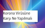 Corona (Korona) Virüsüne Karşı Ne Yapılmalı
