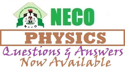 NECO Physics Expo 2017 Answers | Objectives and Essay Solution Runz