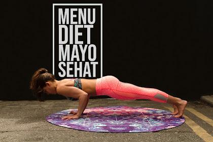 Berhasil Turunkan Berat Badan dalam Hitungan Hari dengan Menu Diet Mayo Yang Benar | Tips Sehat