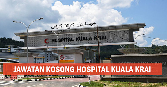 jawatan kosong di hospital kuala krai