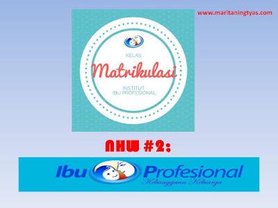 NHW #2; Ibu Profesional Kebanggaan Keluarga