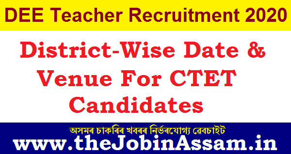 DEE, Assam Document Verification For CTET Candidates: District-Wise Date & Venue