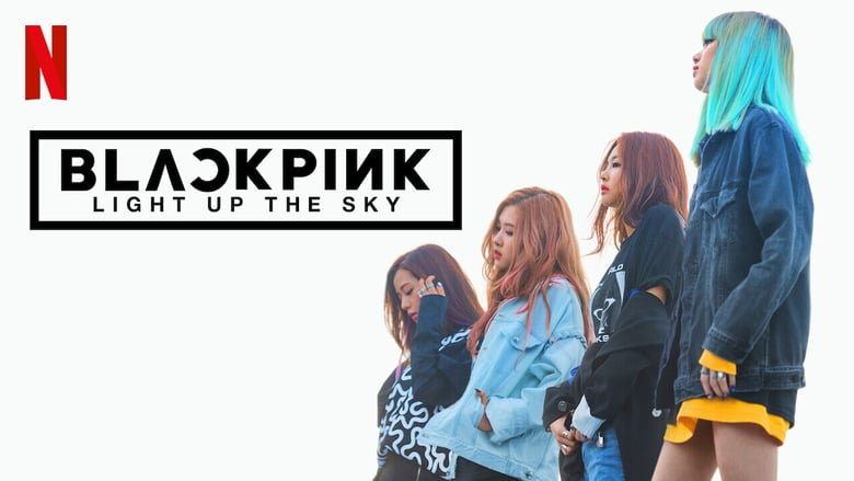 Blackpink: Light Up the Sky 480p 350 MB(Bbeullaekpingkeu: Sesangeul Balkhyeora / 블랙핑크: 세상을 밝혀라) Blackpink: Light Up the Sky (2020) NF WEB-DL 480p, 720p, & 1080p