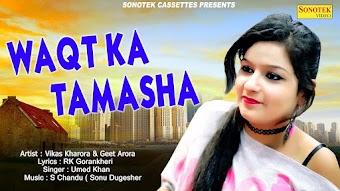 Waqt Ka Tamasha – Umed Khan – Geet Arora Haryanvi Video Download