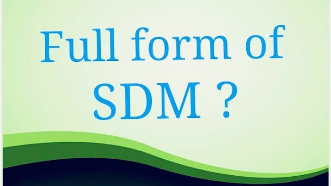 SDM Full From In English   what is the Salary of SDM   Full From Of SDM