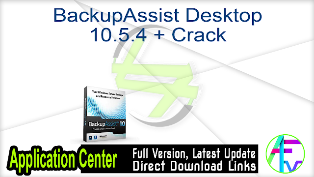 BackupAssist Desktop 10.5.4 + Crack