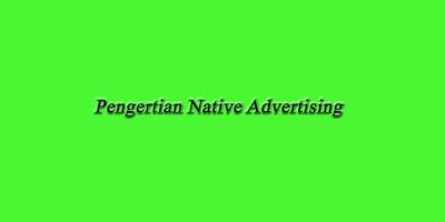 Pengertian Native Advertising