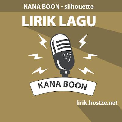 Lirik Lagu Silhouette - Kana Boon - lirik.hostze.net