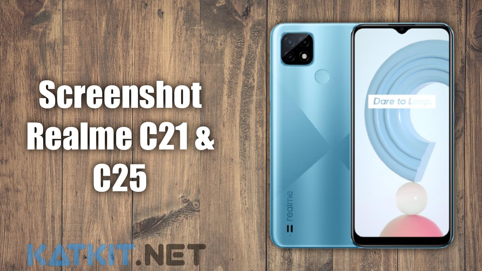 Cara Screnshot Realme C21 dan C25
