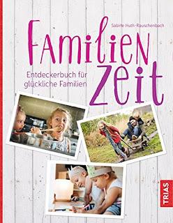 """""""Familienzeit. Entdeckerbuch für glückliche Familien"""" von Sabine Huth-Rauschenbach"""
