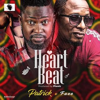 MUSIC: Patrick ft Faze - Heart Beat (Pheelz)   @patrickshadow1 @fazerefazed