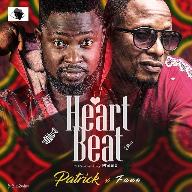 MUSIC: Patrick ft Faze - Heart Beat (Pheelz) | @patrickshadow1 @fazerefazed
