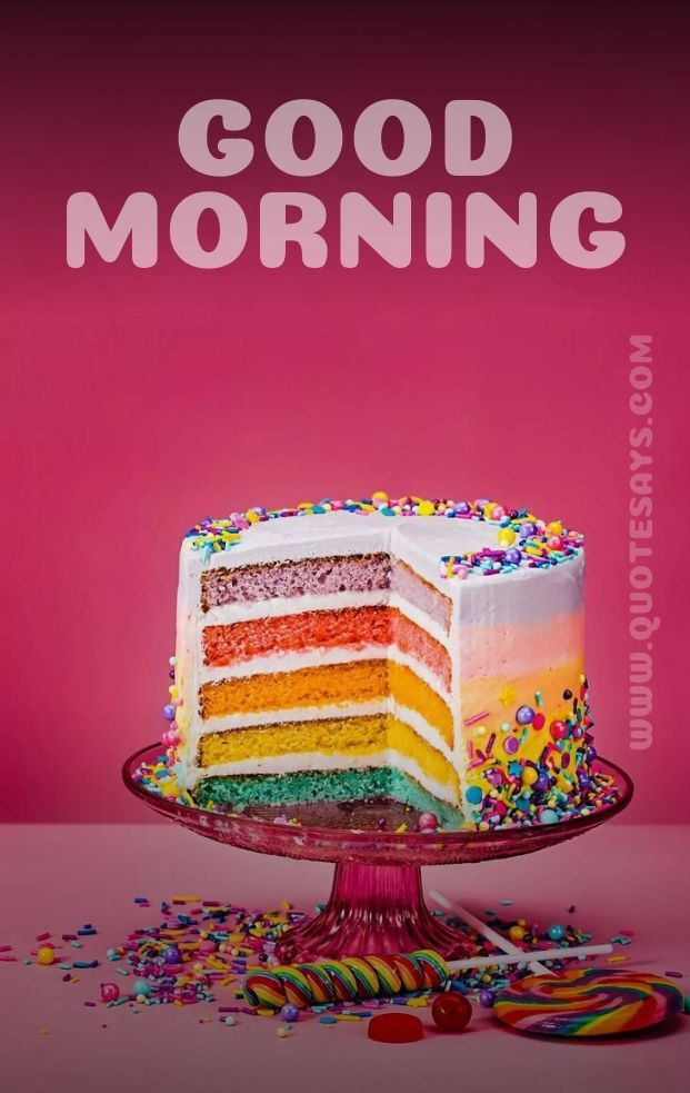 Beautiful Good Morning With Colorful Cake