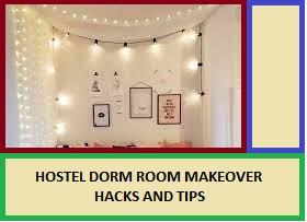 DORM ROOM MAKEOVER HACKS AND TIPS